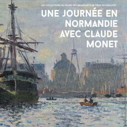 24.03.2017 > 03.07.2017: Une journée en Normandie avec Monet